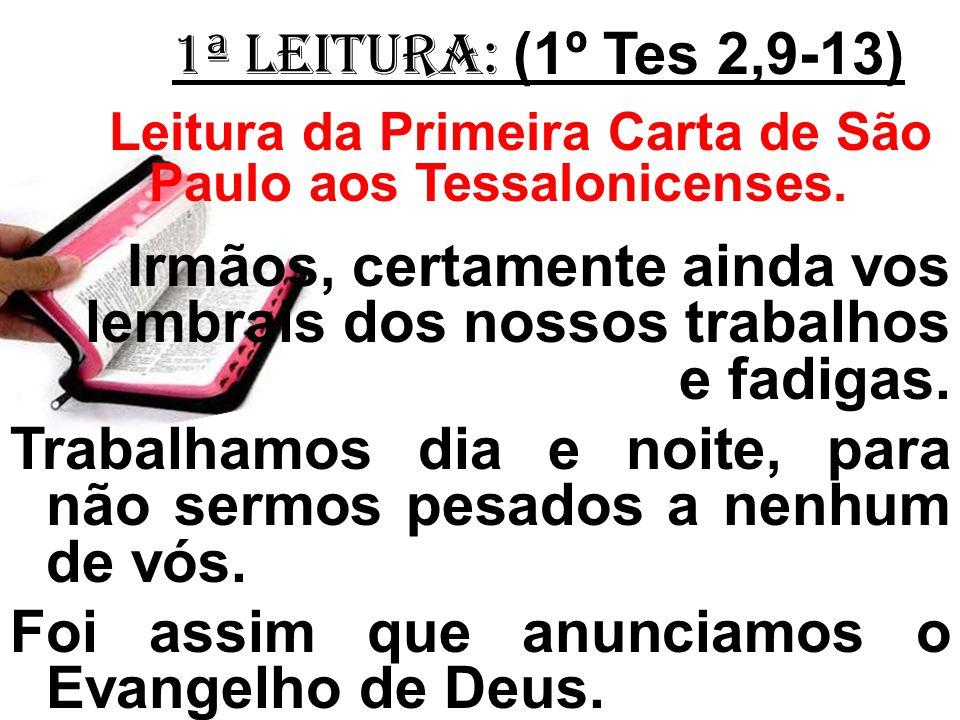 Leitura da Primeira Carta de São Paulo aos Tessalonicenses.