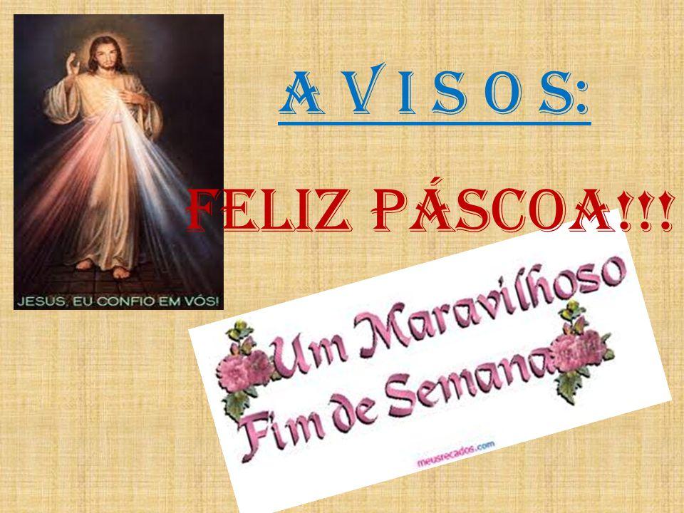 A V I S O S: Feliz Páscoa!!!