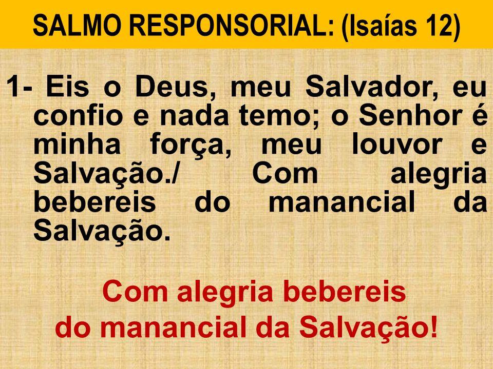 SALMO RESPONSORIAL: (Isaías 12)
