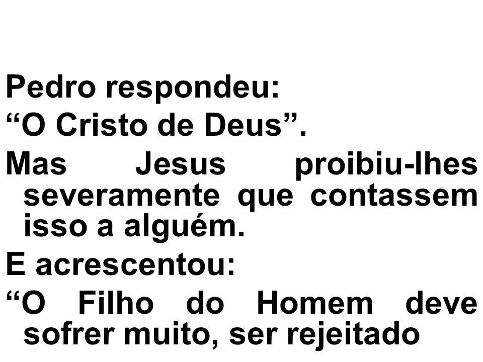 Pedro respondeu: O Cristo de Deus