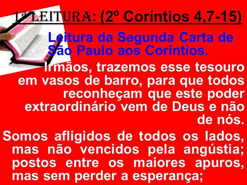 Leitura da Segunda Carta de São Paulo aos Coríntios.