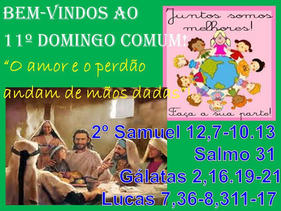 BEM-VINDOS AO 11º DOMINGO COMUM