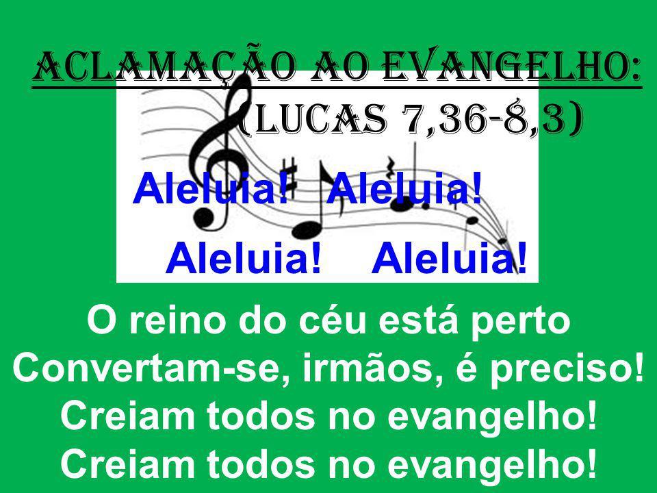 (Lucas 7,36-8,3) O reino do céu está perto