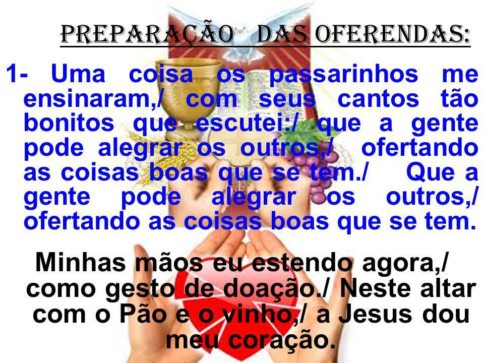 PREPARAÇÃO DAS OFERENDAS: