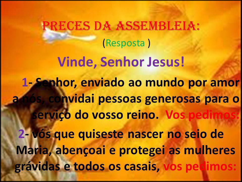 Vinde, Senhor Jesus! Preces da AssembLeia: