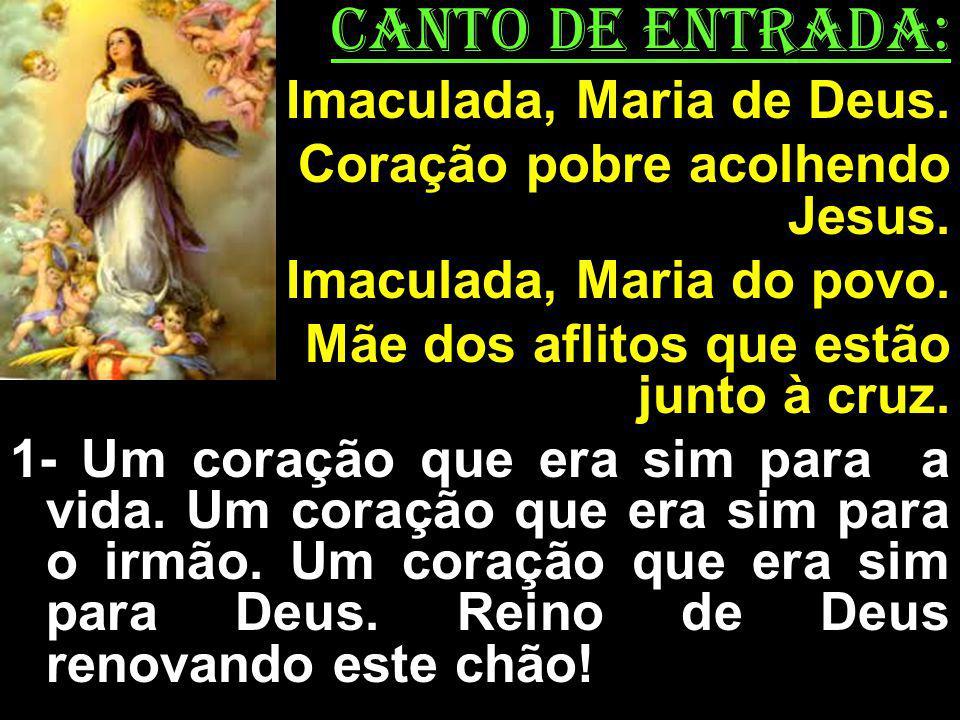 CANTO DE ENTRADA: Imaculada, Maria de Deus.