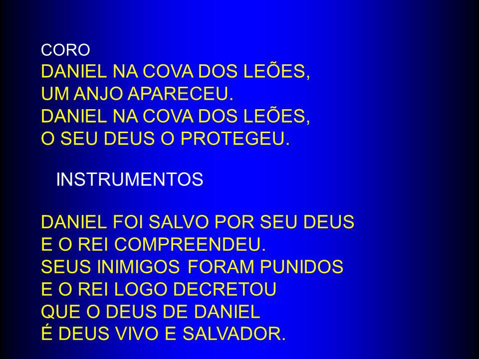 Daniel na cova dos leões, Um anjo apareceu. O seu Deus o protegeu.