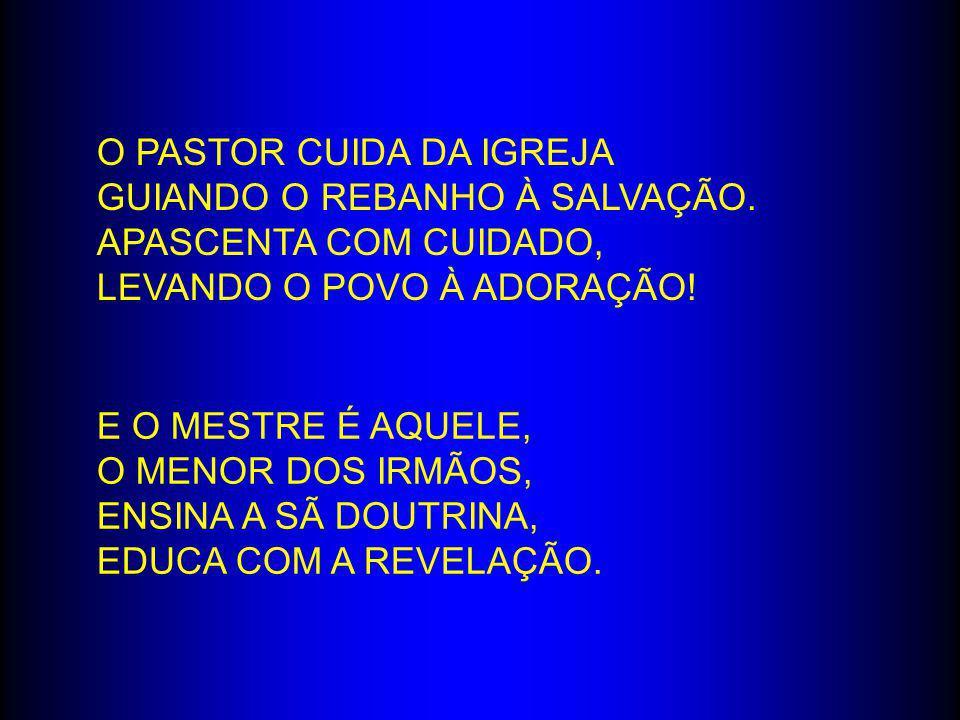 O Pastor cuida da igreja