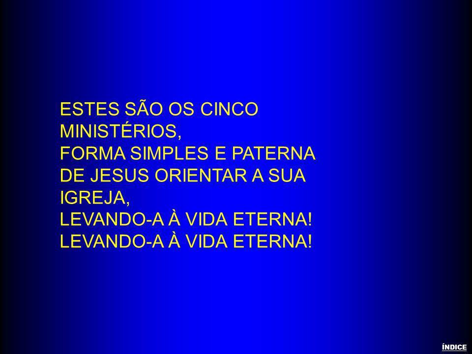 Estes são os cinco ministérios, Forma simples e paterna