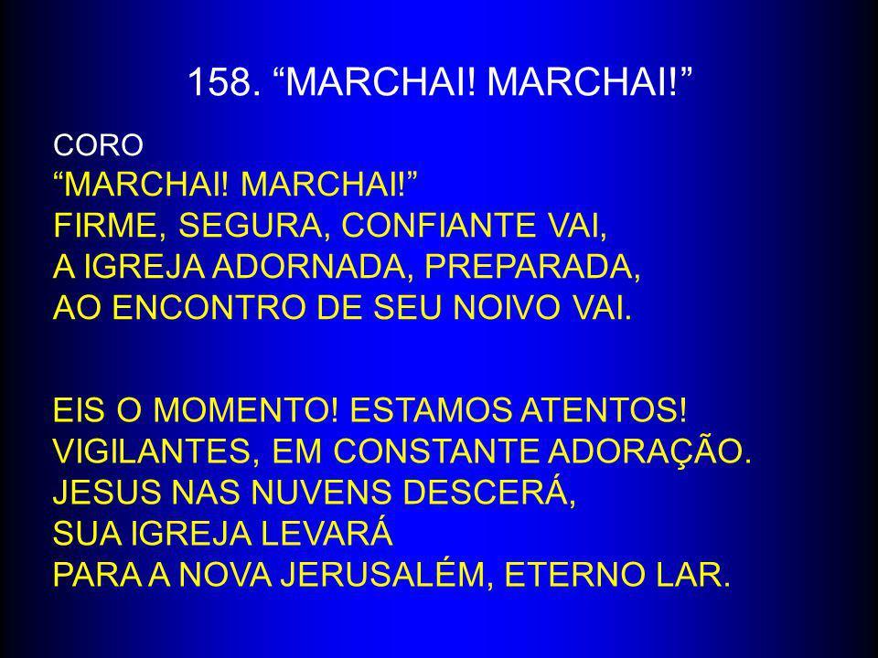 158. MARCHAI! MARCHAI! Marchai! Marchai!