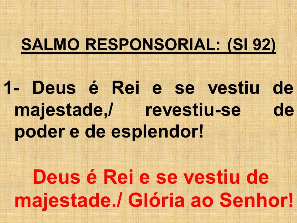 SALMO RESPONSORIAL: (Sl 92)