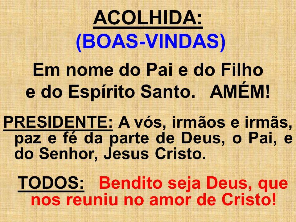 ACOLHIDA: (BOAS-VINDAS)