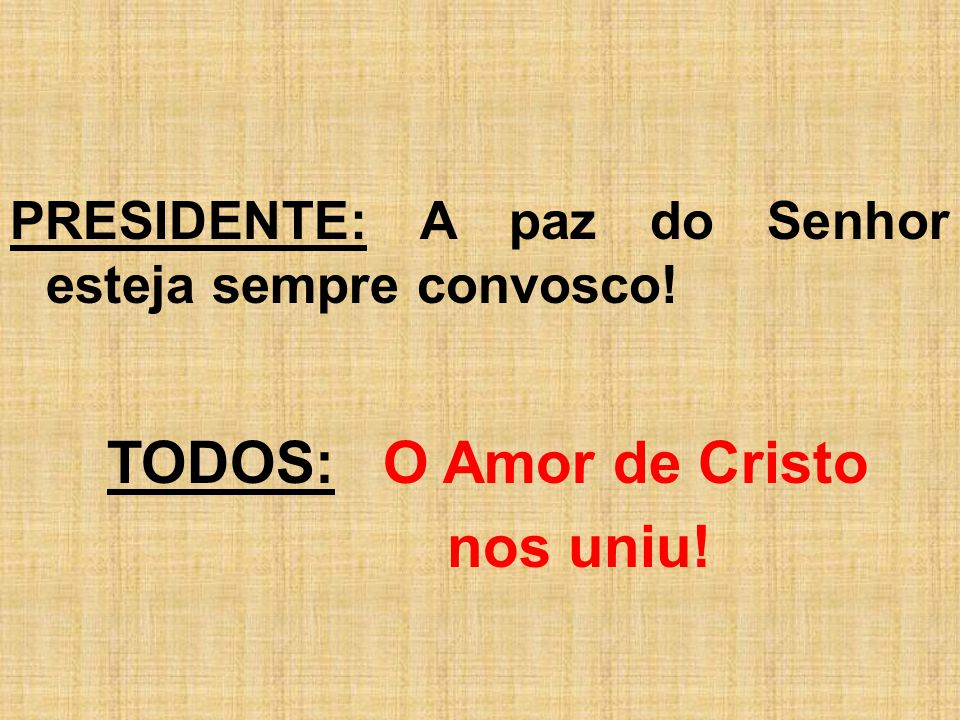 TODOS: O Amor de Cristo nos uniu!
