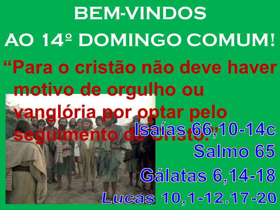 BEM-VINDOS AO 14º DOMINGO COMUM