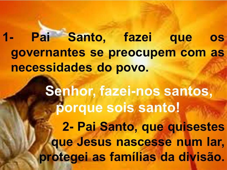 Senhor, fazei-nos santos, porque sois santo!