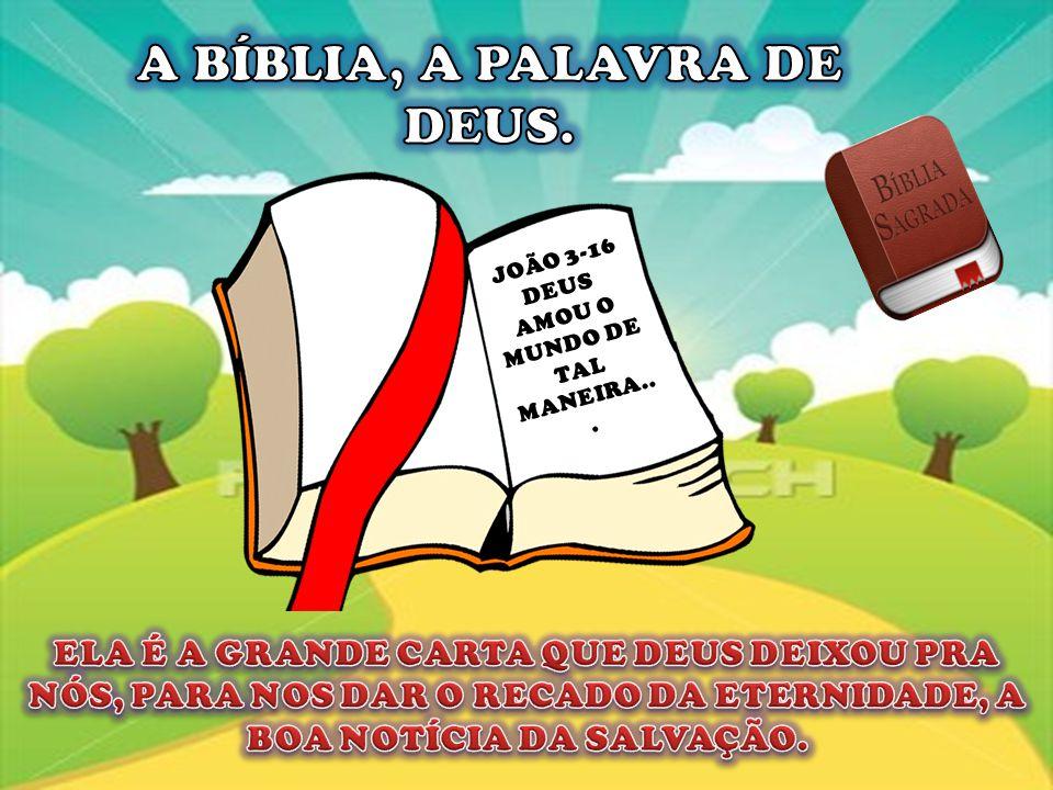 DEUS AMOU O MUNDO DE TAL MANEIRA...