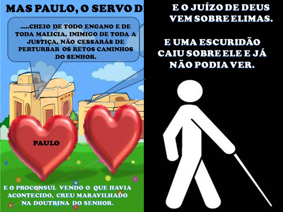 MAS PAULO, O SERVO DE DEUS, O REPREENDE