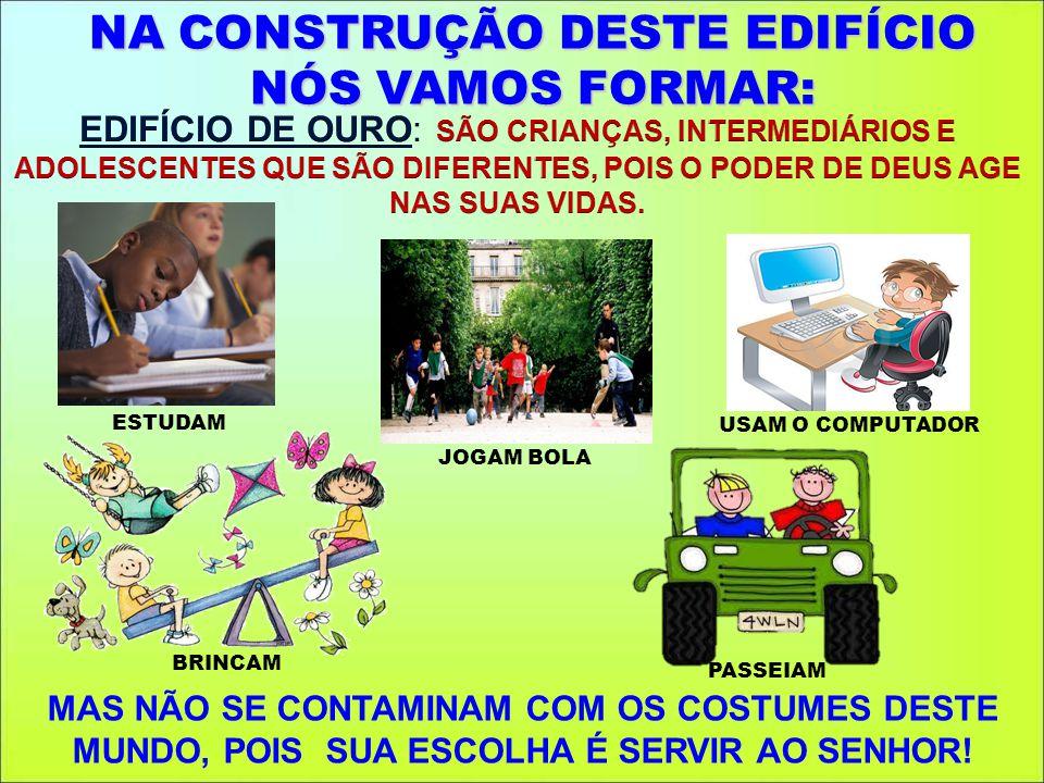 NA CONSTRUÇÃO DESTE EDIFÍCIO