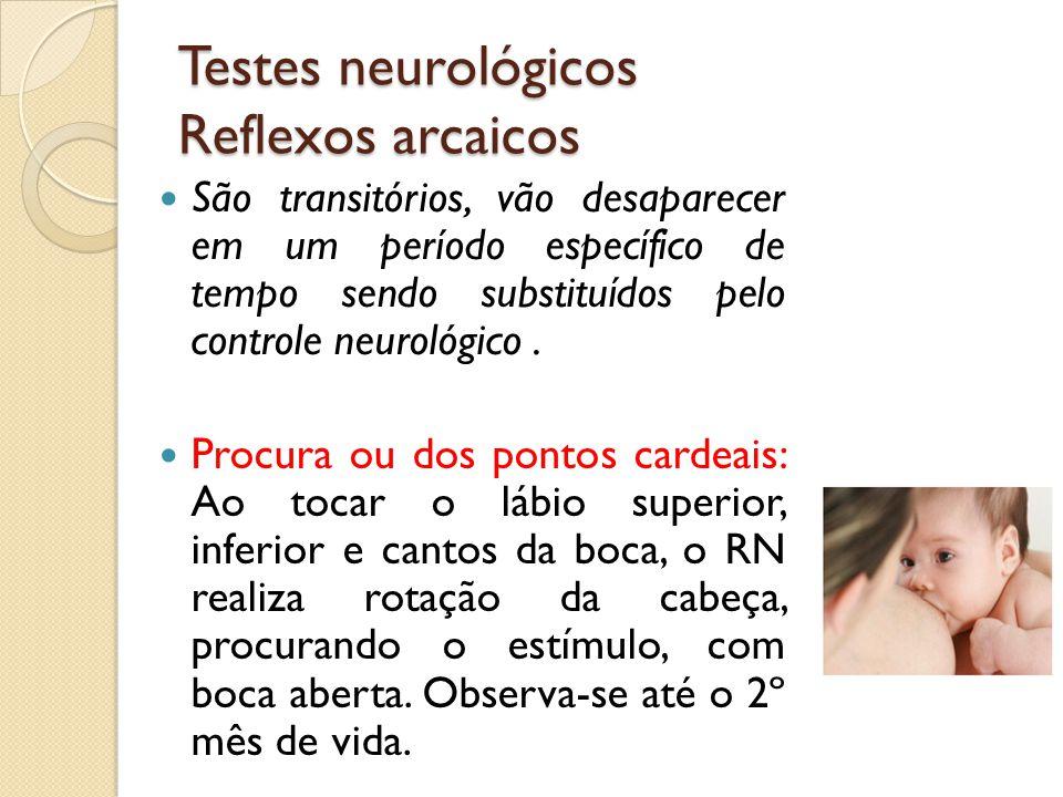 Testes neurológicos Reflexos arcaicos