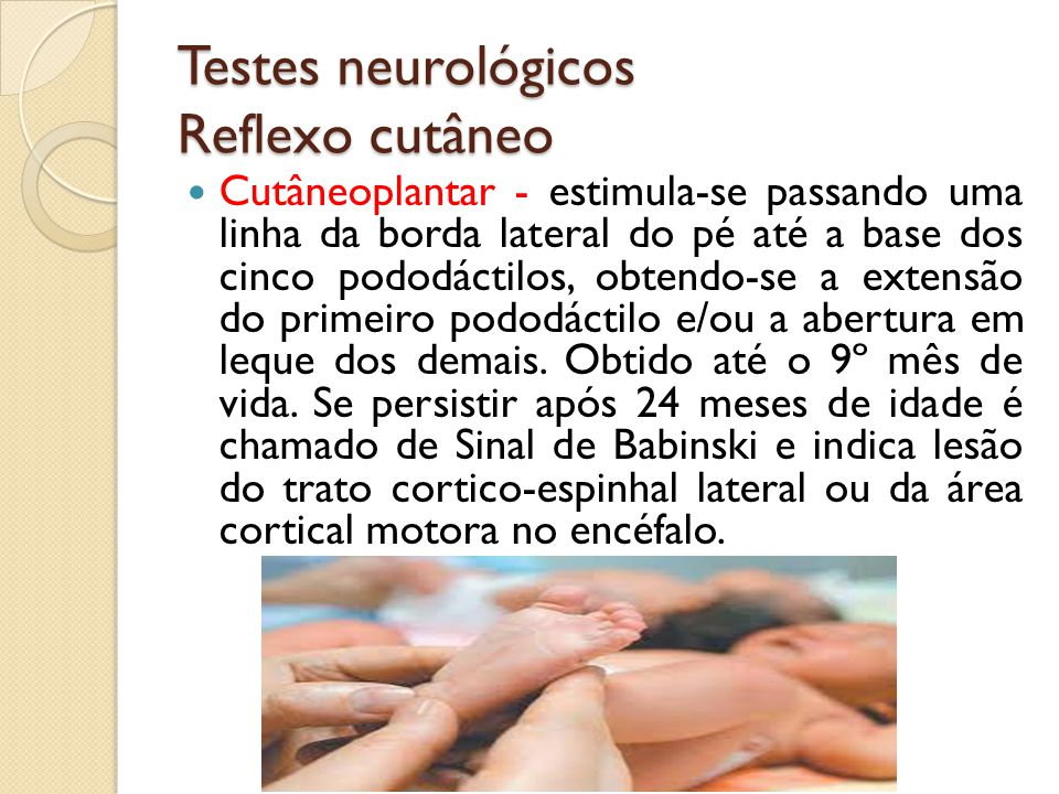 Testes neurológicos Reflexo cutâneo