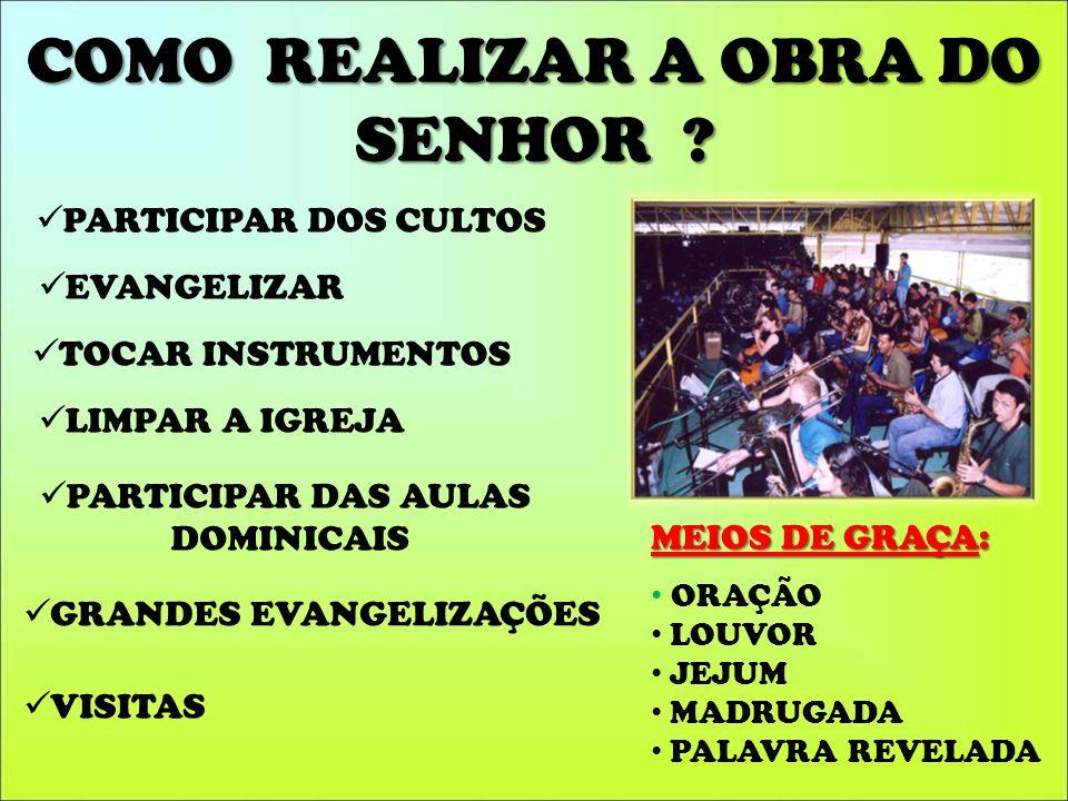 COMO REALIZAR A OBRA DO SENHOR