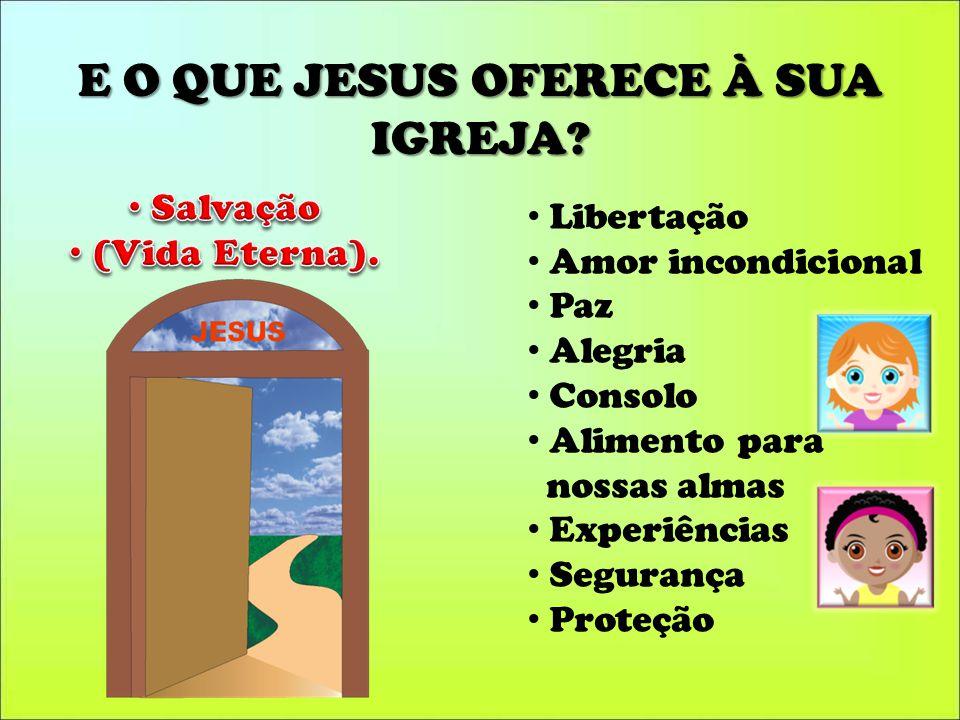 E O QUE JESUS OFERECE À SUA IGREJA