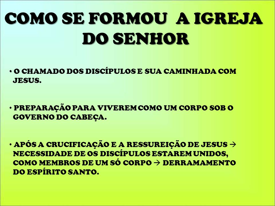 COMO SE FORMOU A IGREJA DO SENHOR