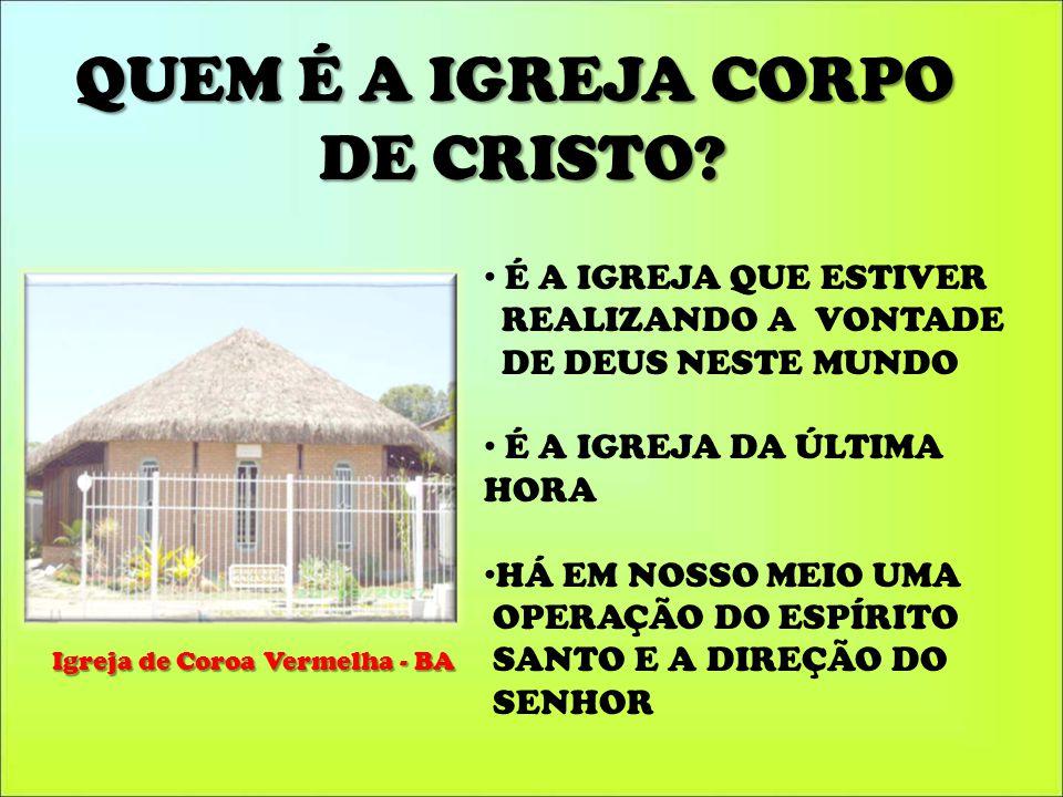 QUEM É A IGREJA CORPO DE CRISTO