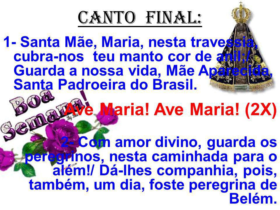 CANTO FINAL: Ave Maria! Ave Maria! (2X)