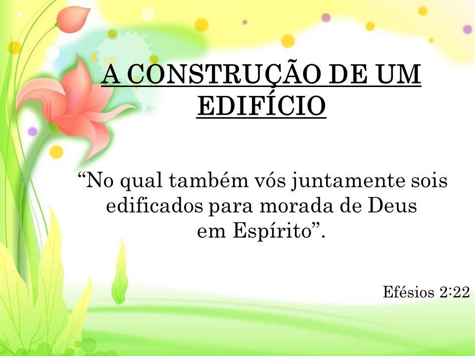 A CONSTRUÇÃO DE UM EDIFÍCIO