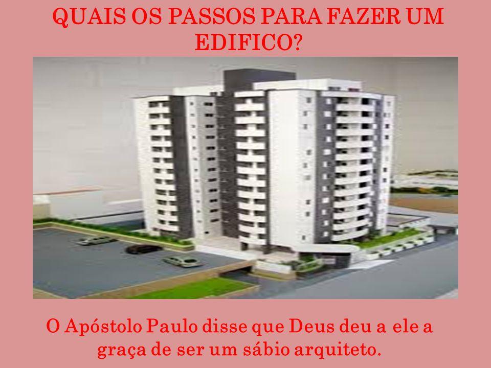 QUAIS OS PASSOS PARA FAZER UM EDIFICO