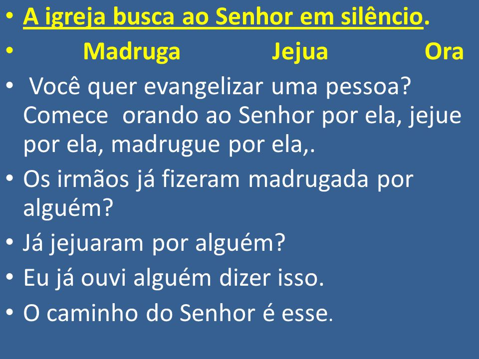 A igreja busca ao Senhor em silêncio.