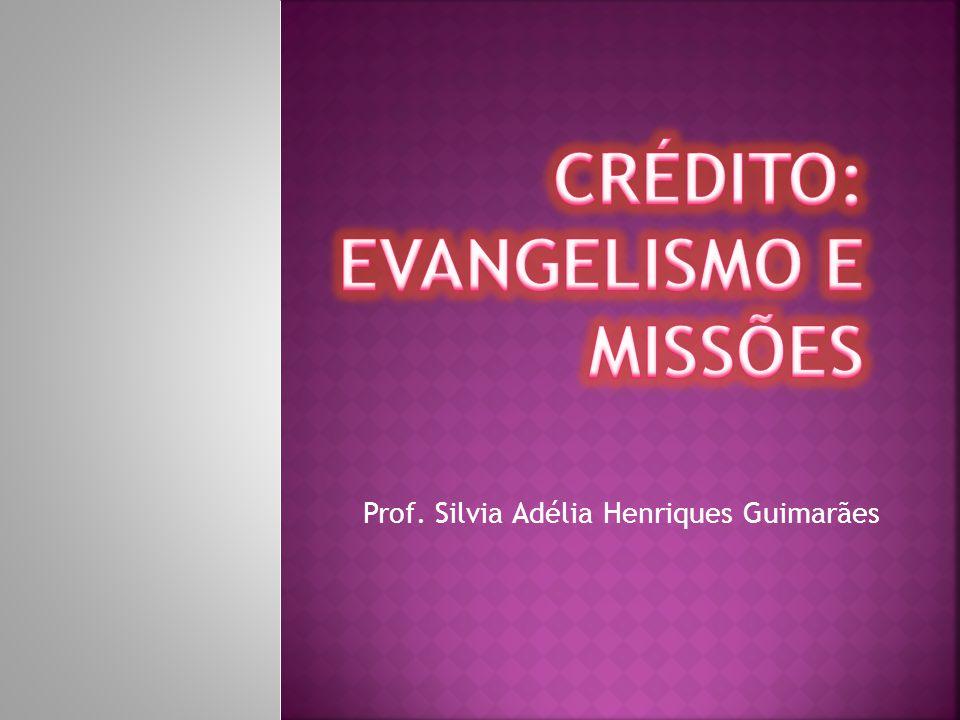 Crédito: Evangelismo e Missões