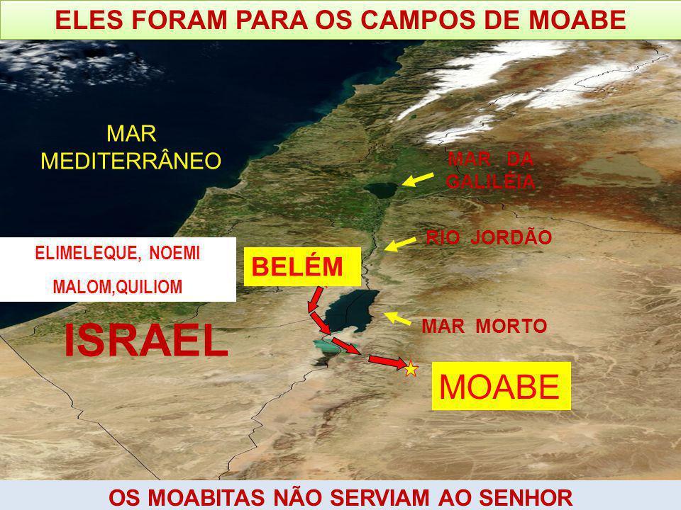 ELES FORAM PARA OS CAMPOS DE MOABE OS MOABITAS NÃO SERVIAM AO SENHOR