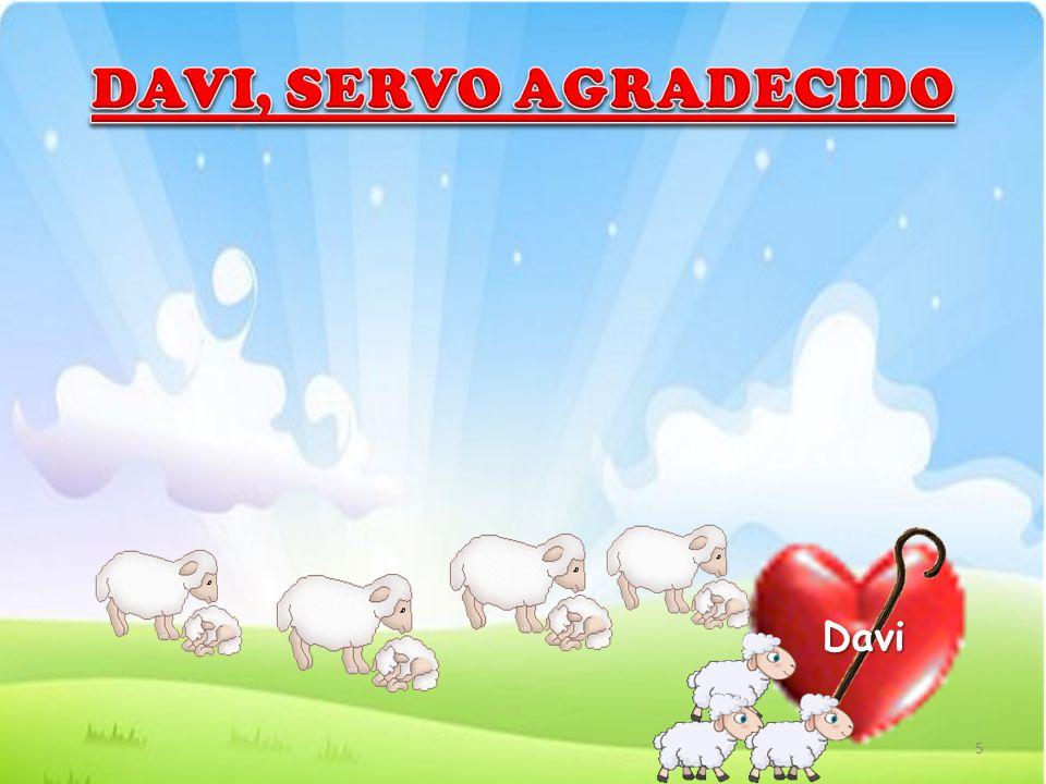 DAVI, SERVO AGRADECIDO Davi