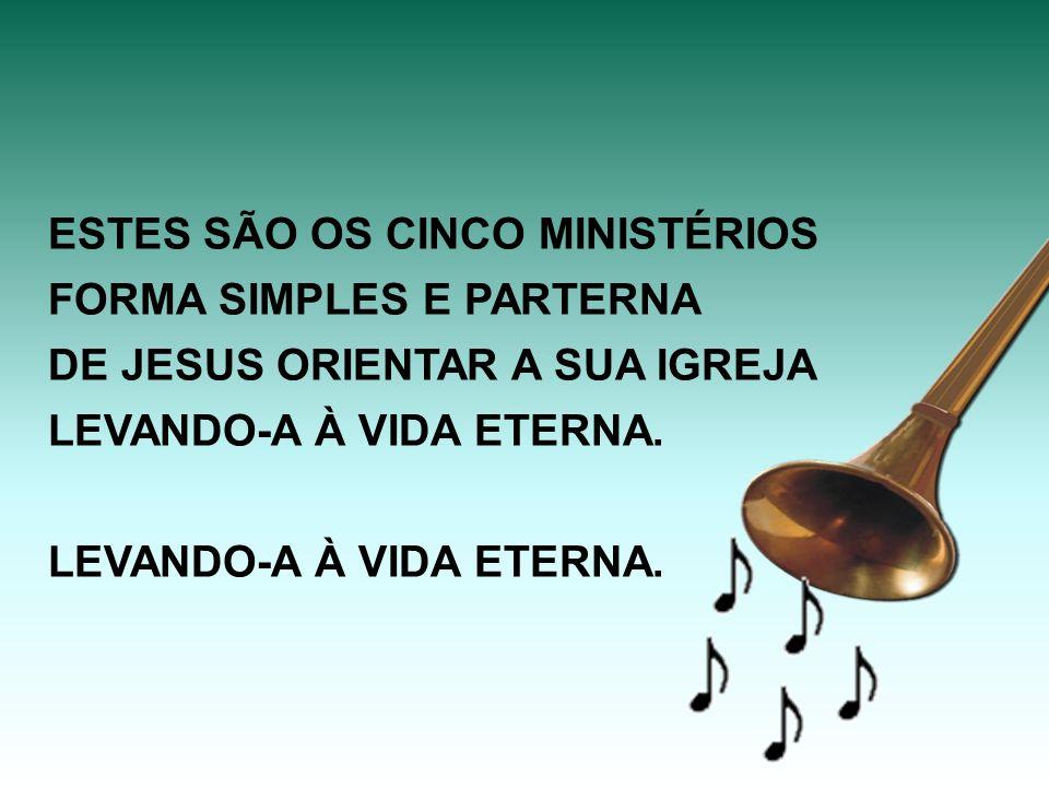 ESTES SÃO OS CINCO MINISTÉRIOS