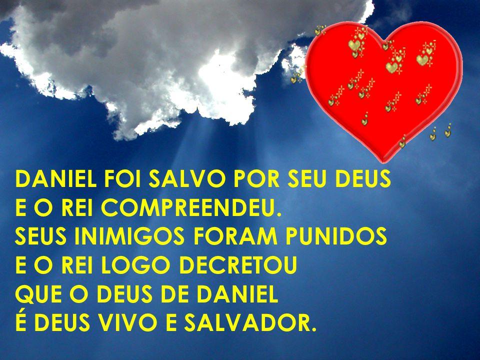 Daniel foi salvo por seu Deus