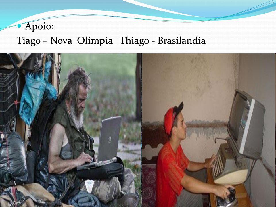 Apoio: Tiago – Nova Olímpia Thiago - Brasilandia