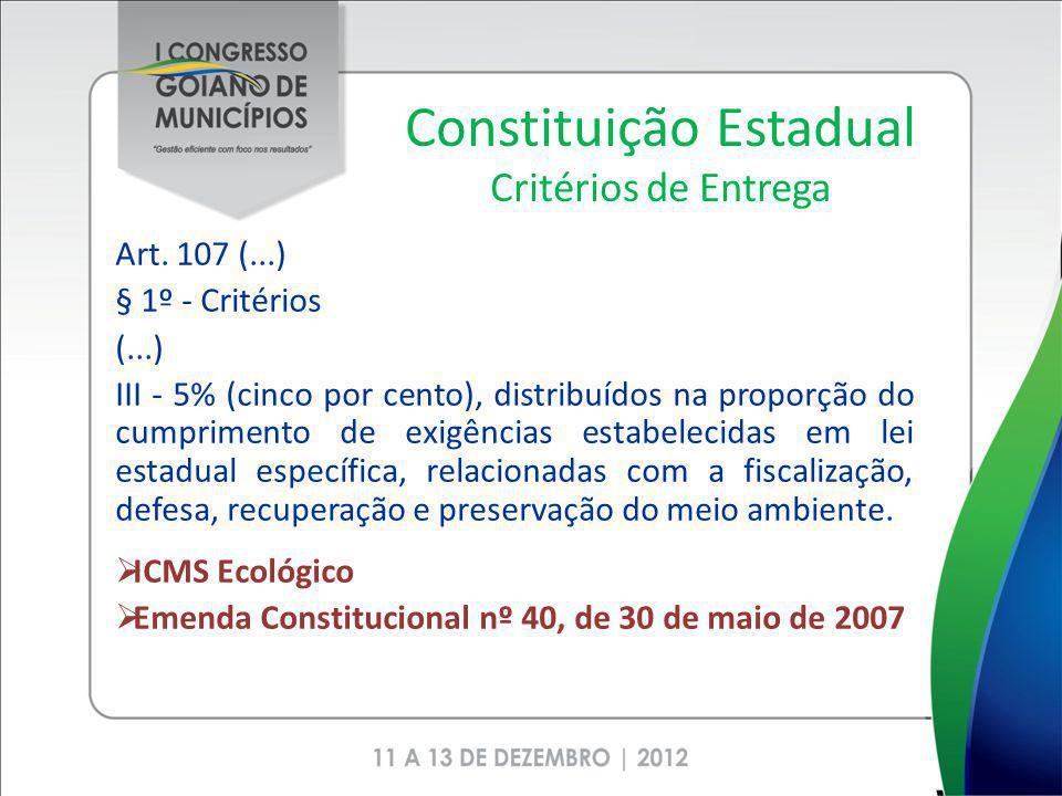 Constituição Estadual Critérios de Entrega