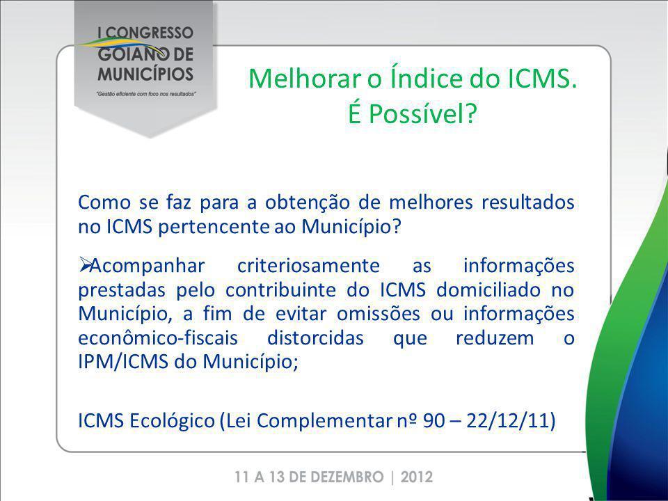 Melhorar o Índice do ICMS. É Possível
