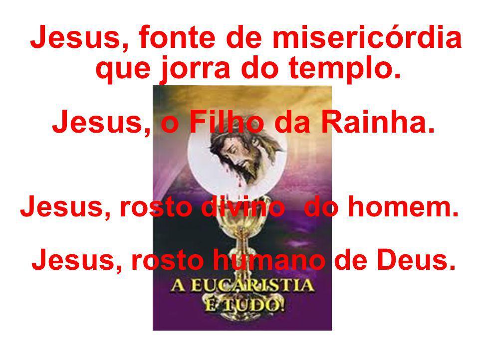 Jesus, o Filho da Rainha. Jesus, rosto humano de Deus.