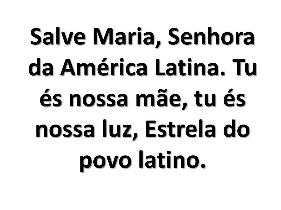 Salve Maria, Senhora da América Latina