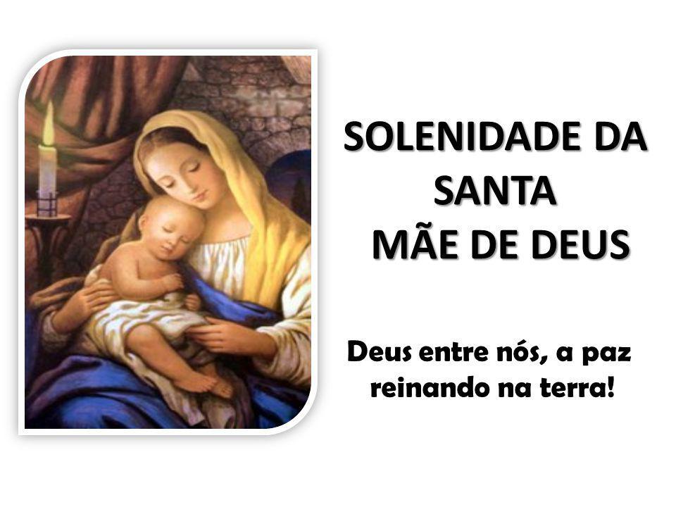 SOLENIDADE DA SANTA MÃE DE DEUS