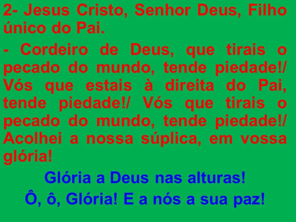 2- Jesus Cristo, Senhor Deus, Filho único do Pai