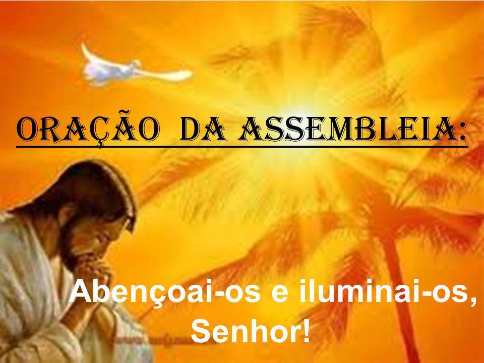 Abençoai-os e iluminai-os, Senhor!