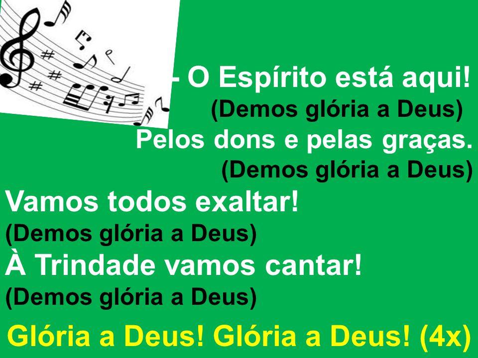 Glória a Deus! Glória a Deus! (4x)