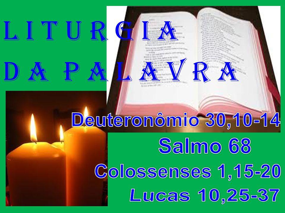l i t u r g i a D a P a l a v r a Salmo 68 Lucas 10,25-37