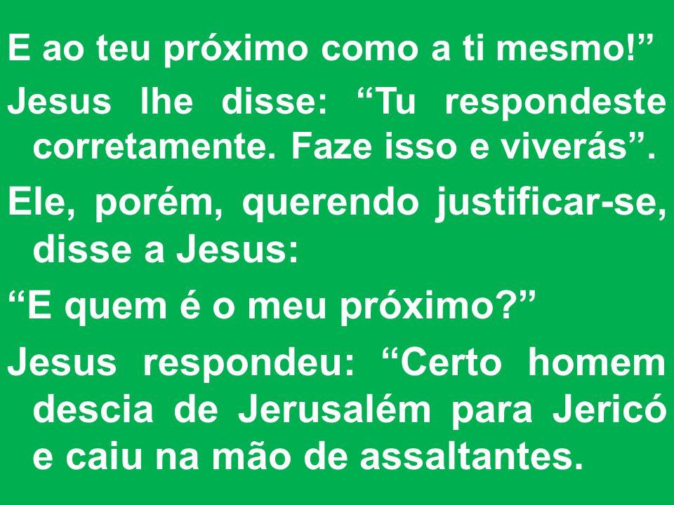 Ele, porém, querendo justificar-se, disse a Jesus: