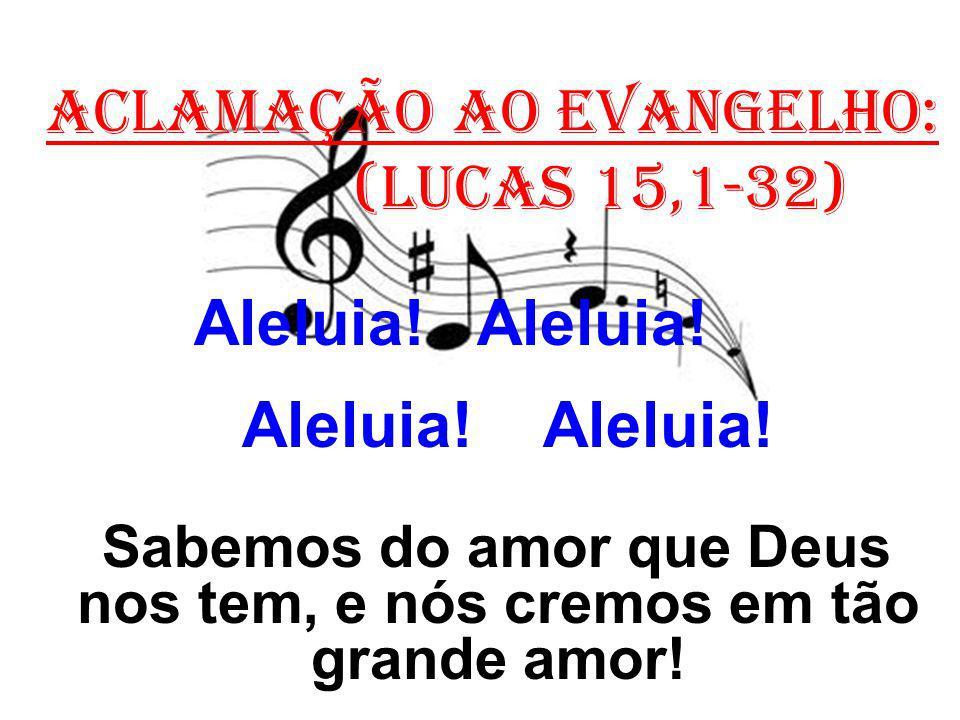 Sabemos do amor que Deus nos tem, e nós cremos em tão grande amor!