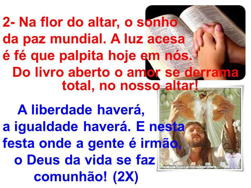 2- Na flor do altar, o sonho da paz mundial